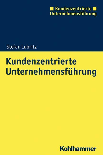 Cover-Bild Kundenzentrierte Unternehmensführung