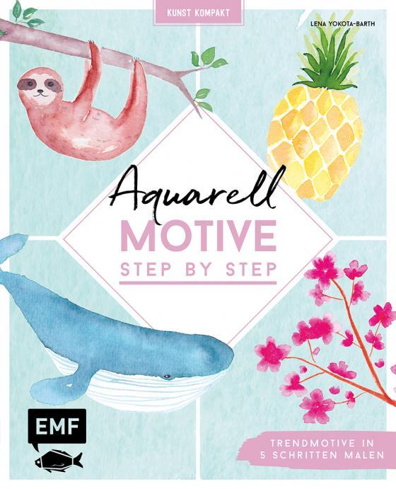 Cover-Bild Kunst kompakt: Aquarell-Motive Step by Step
