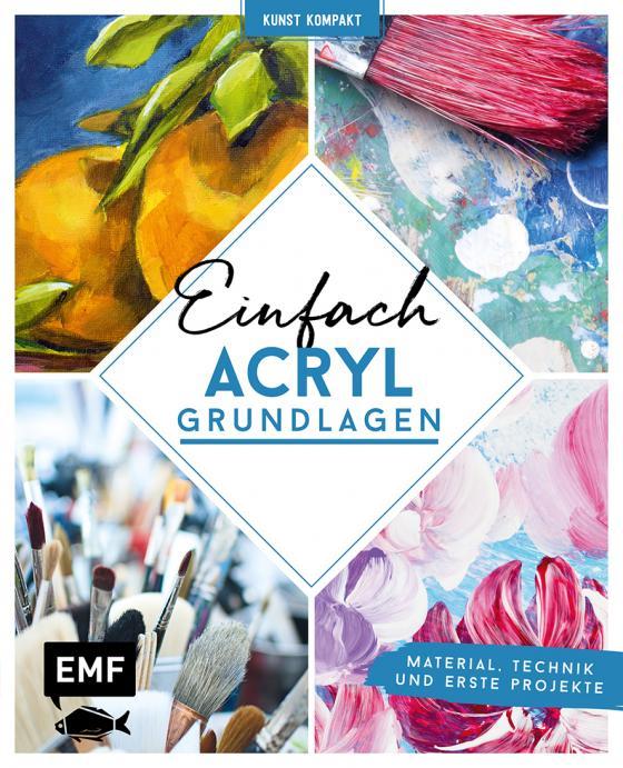 Cover-Bild Kunst kompakt: Einfach Acryl – Das Grundlagenbuch