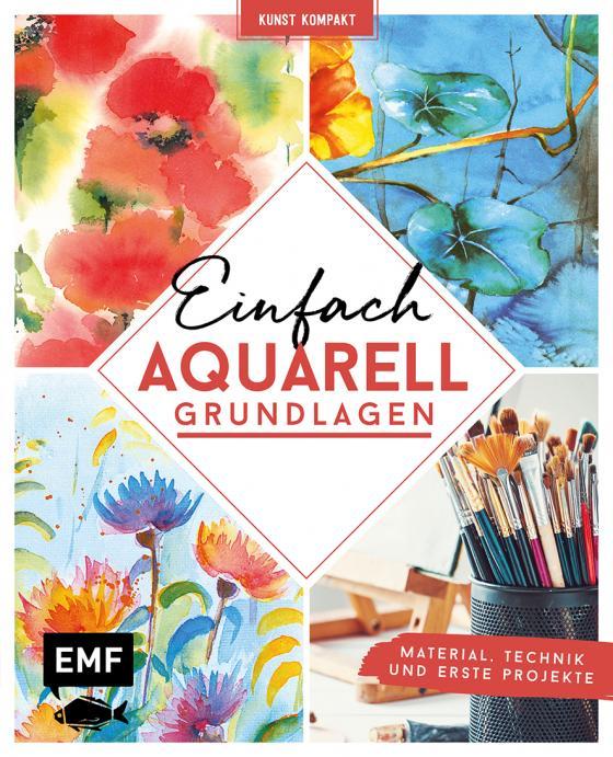 Cover-Bild Kunst kompakt: Einfach Aquarell – Das Grundlagenbuch