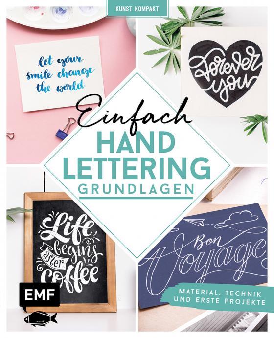 Cover-Bild Kunst Kompakt: Einfach Handlettering – Das Grundlagenbuch