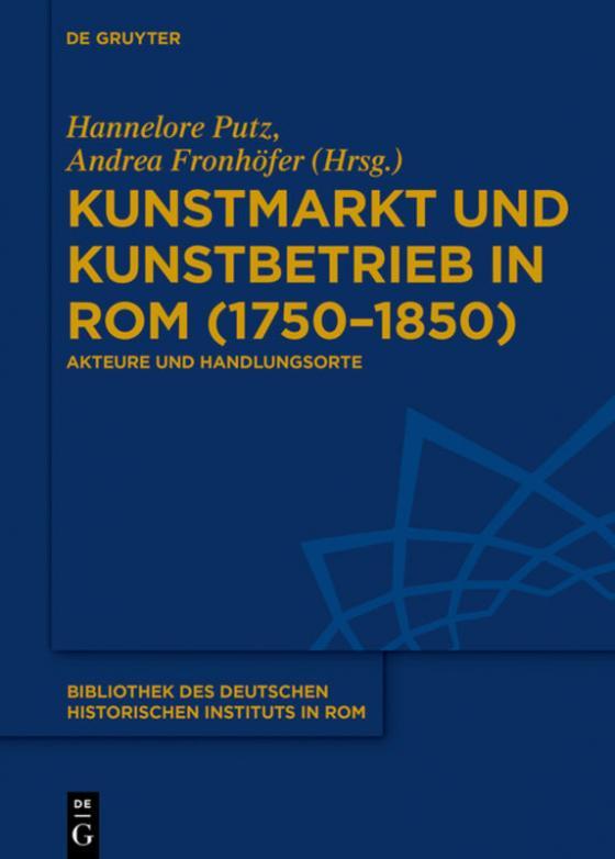 Cover-Bild Kunstmarkt und Kunstbetrieb in Rom (1750–1850)