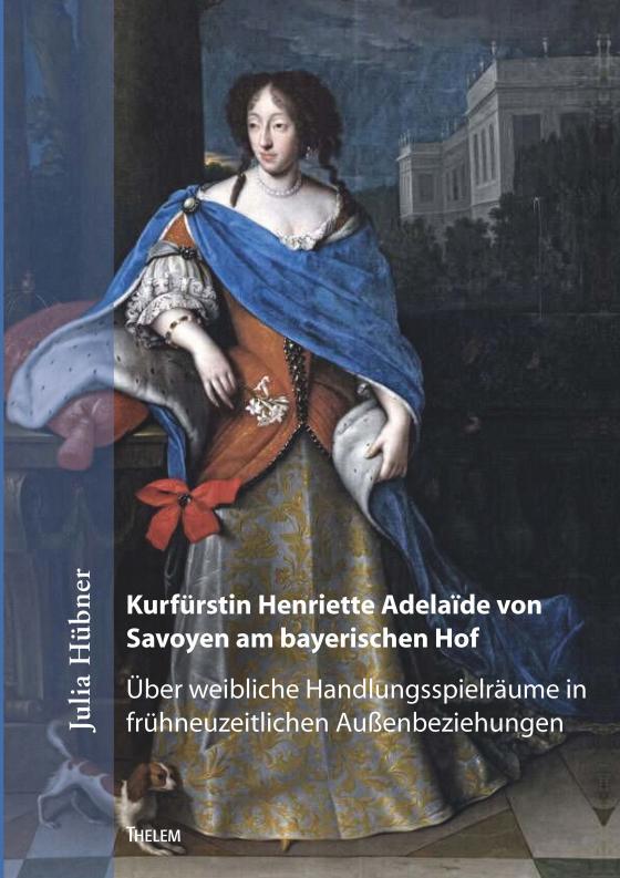 Cover-Bild Kurfürstin Henriette Adelaïde von Savoyen am bayerischen Hof