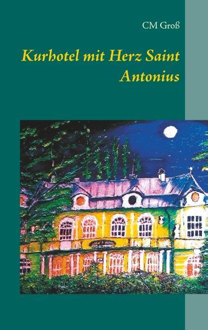 Cover-Bild Kurhotel mit Herz Saint Antonius