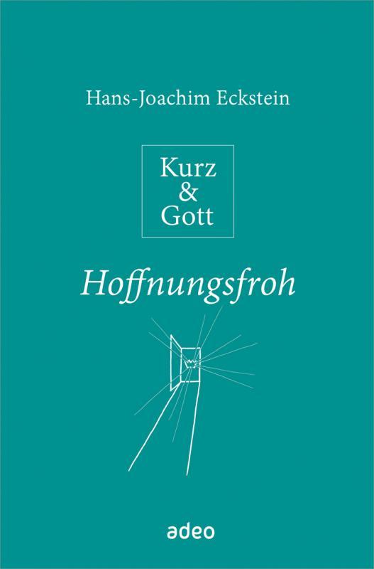 Cover-Bild Kurz & Gott - Hoffnungsfroh