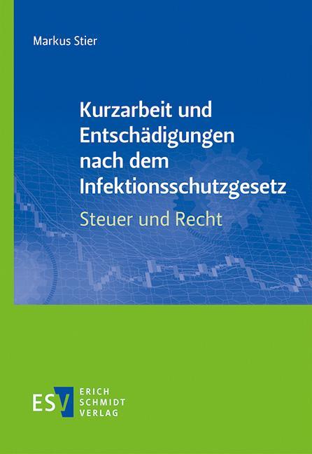 Cover-Bild Kurzarbeit und Entschädigungen nach dem Infektionsschutzgesetz – Steuer und Recht
