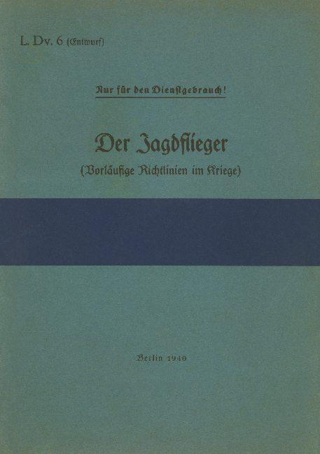 Cover-Bild L.Dv. 6 Der Jagdflieger (Vorläufige Richtlinien im Kriege)