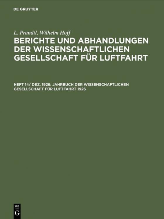 Cover-Bild L. Prandtl; Wilhelm Hoff: Berichte und Abhandlungen der Wissenschaftlichen... / Jahrbuch der Wissenschaftlichen Gesellschaft für Luftfahrt 1926
