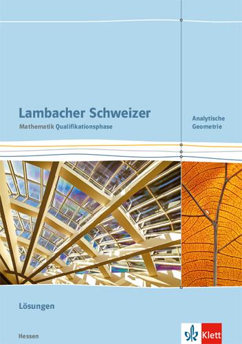 Cover-Bild Lambacher Schweizer Mathematik Qualifikationsphase Analytische Geometrie. Ausgabe Hessen