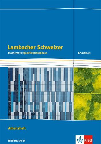 Cover-Bild Lambacher Schweizer Mathematik Qualifikationsphase Grundkurs/grundlegendes Anforderungsniveau - G9. Ausgabe Niedersachsen