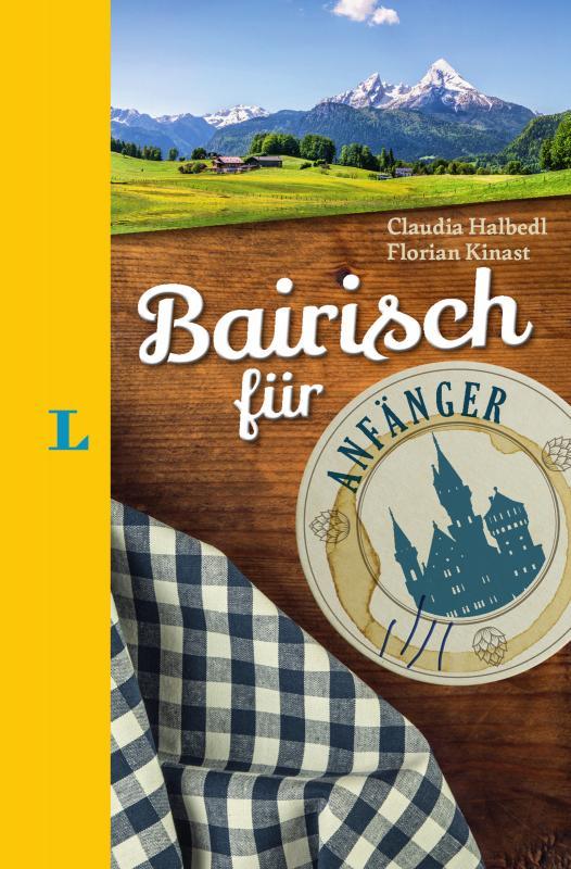 Cover-Bild Langenscheidt Bairisch für Anfänger - Der humorvolle Sprachführer für Bairisch-Fans