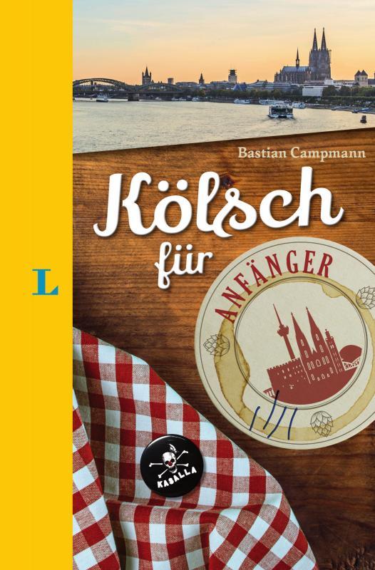 Cover-Bild Langenscheidt Kölsch für Anfänger - Der humorvolle Sprachführer für Kölsch-Fans