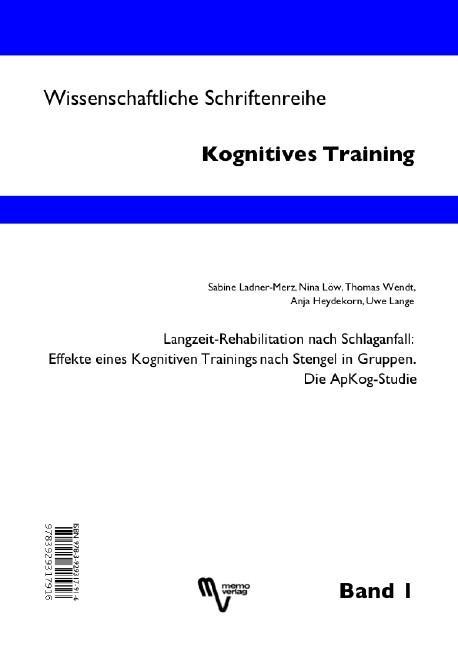 Cover-Bild Langzeit-Rehabilitation nach Schlaganfall: Effekte eines Kognitiven Trainings nach Stengel in Gruppen. Die Apkog-Studie