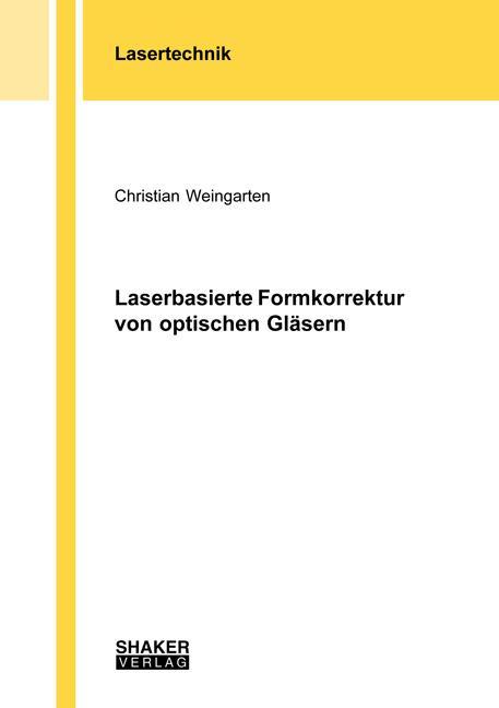 Cover-Bild Laserbasierte Formkorrektur von optischen Gläsern
