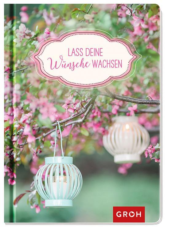 Cover-Bild Lass deine Wünsche wachsen