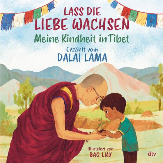 Cover-Bild Lass die Liebe wachsen – Meine Kindheit in Tibet