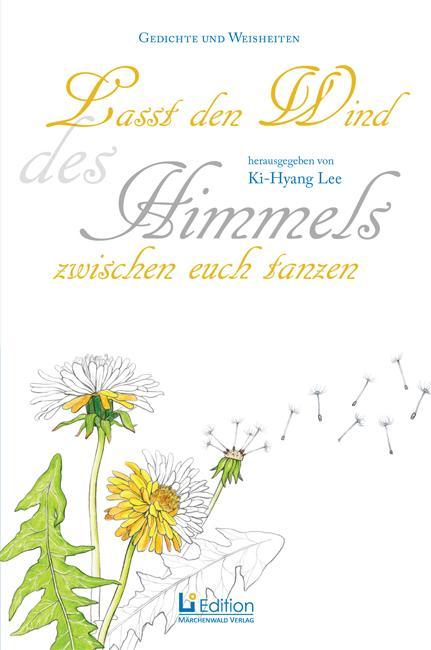 Cover-Bild Lasst den Wind des Himmels zwischen euch tanzen