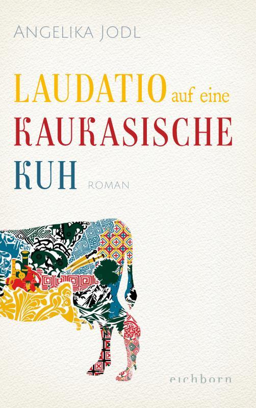 Cover-Bild Laudatio auf eine kaukasische Kuh