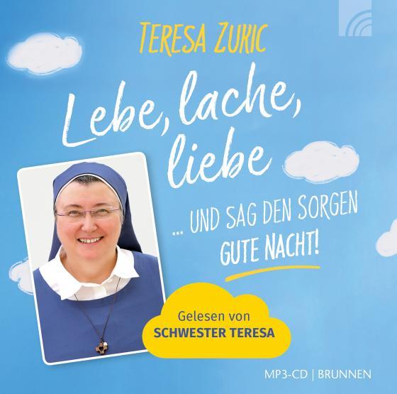 Cover-Bild Lebe, lache, liebe ... und sag den Sorgen GUTE NACHT!