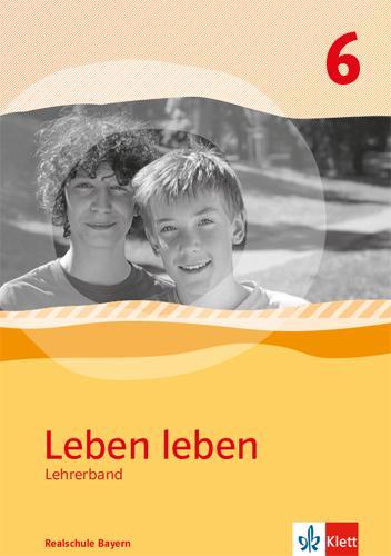 Cover-Bild Leben Leben 6. Ausgabe Bayern Realschule
