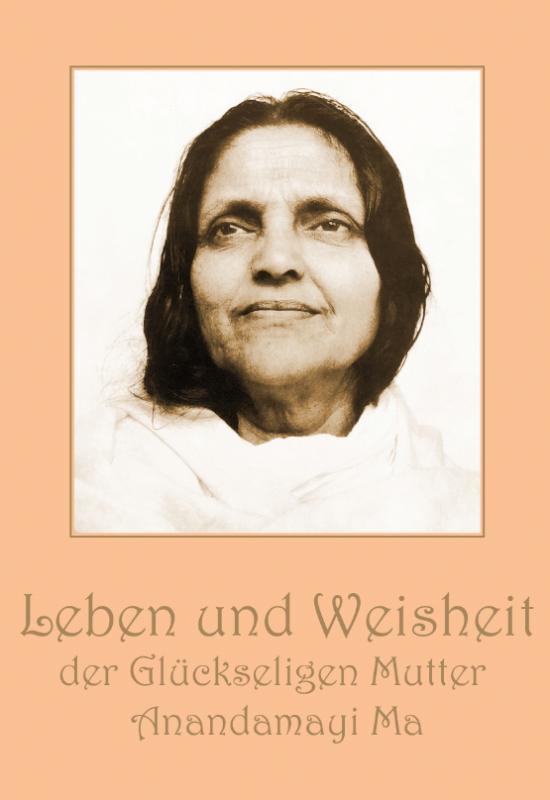 Cover-Bild Leben und Weisheit der Glückseligen Mutter Anandamayi Ma