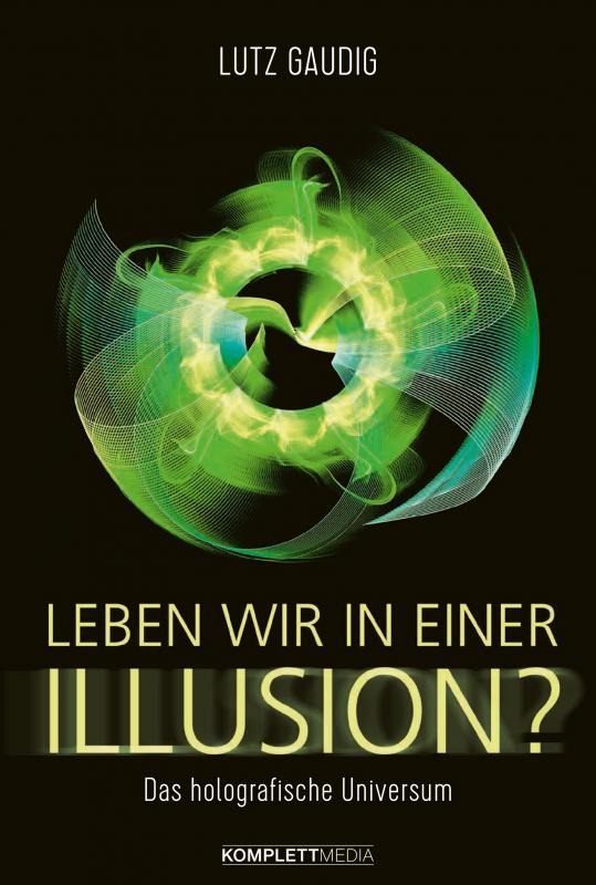 Cover-Bild Leben wir in einer Illusion?