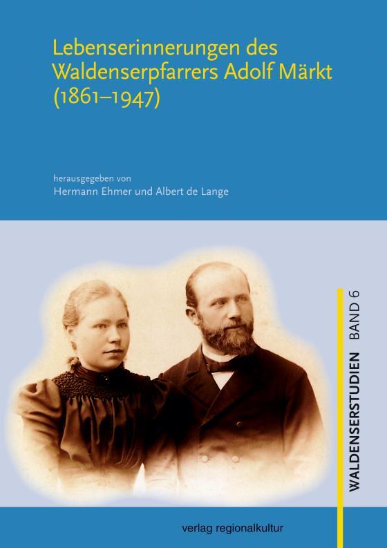 Cover-Bild Lebenserinnerungen des Waldenserpfarrers Adolf Märkt (1861–1947)
