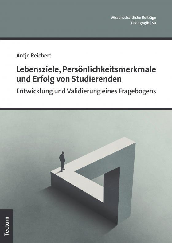 Cover-Bild Lebensziele, Persönlichkeitsmerkmale und Erfolg von Studierenden
