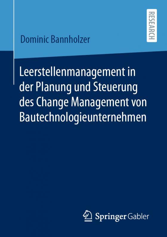 Cover-Bild Leerstellenmanagement in der Planung und Steuerung des Change Management von Bautechnologieunternehmen