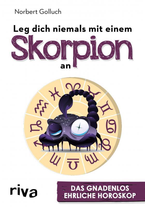 Cover-Bild Leg dich niemals mit einem Skorpion an