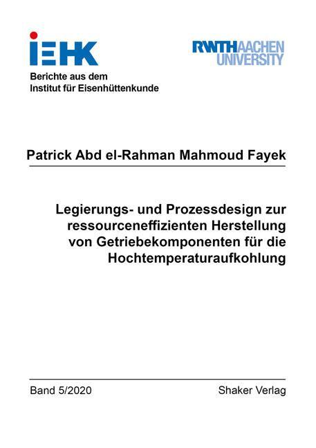 Cover-Bild Legierungs- und Prozessdesign zur ressourceneffizienten Herstellung von Getriebekomponenten für die Hochtemperaturaufkohlung