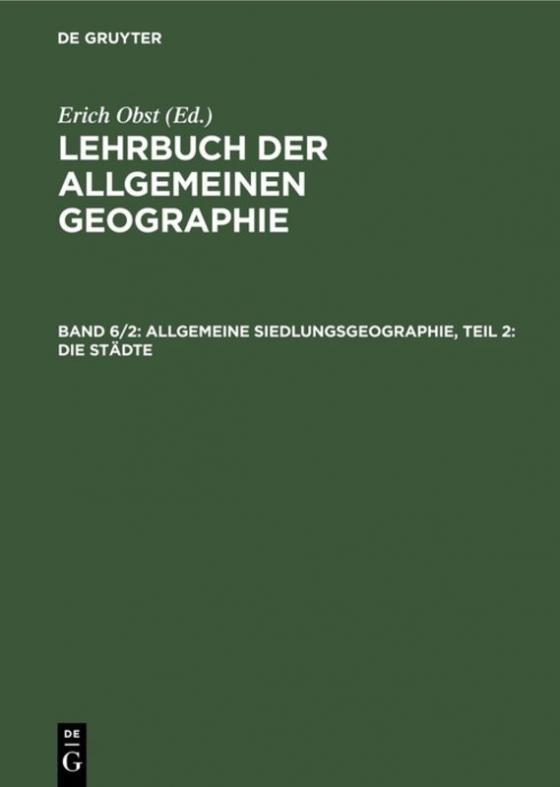 Cover-Bild Lehrbuch der Allgemeinen Geographie / Allgemeine Siedlungsgeographie, Teil 2: Die Städte
