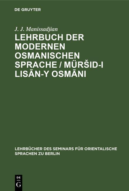 Cover-Bild Lehrbuch der modernen osmanischen Sprache / Müršid-i lisān-y Osmāni