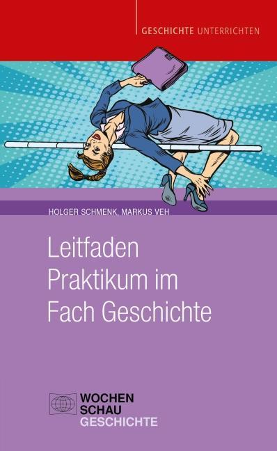 Cover-Bild Leitfaden Praktikum im Fach Geschichte