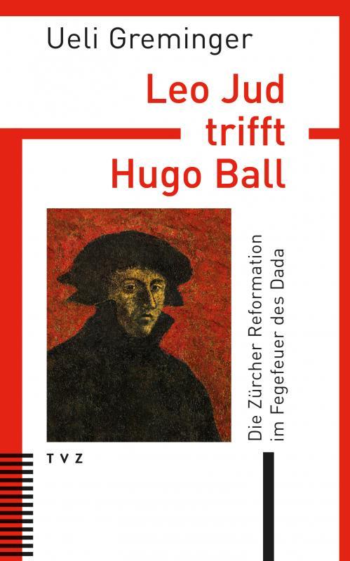 Cover-Bild Leo Jud trifft Hugo Ball