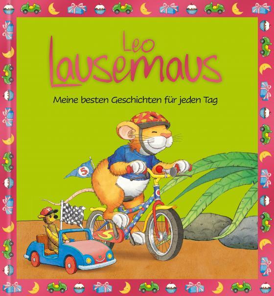 Cover-Bild Leo Lausemaus - Meine besten Geschichten für jeden Tag