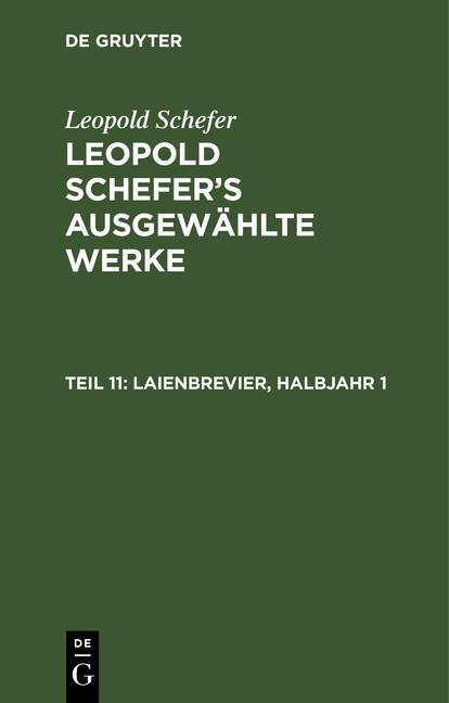 Cover-Bild Leopold Schefer's ausgewählte Werke / Laienbrevier, Halbjahr 1