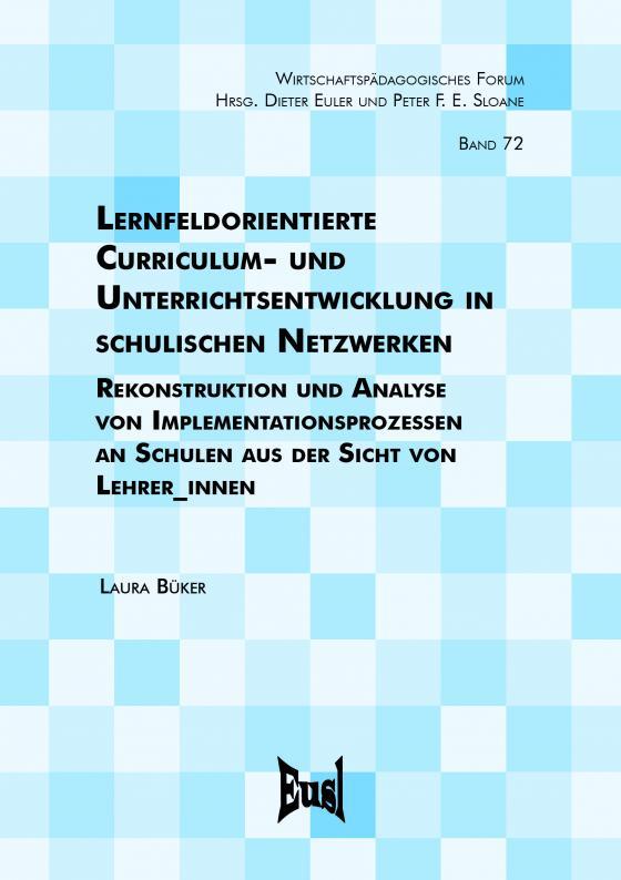 Cover-Bild Lernfeldorientierte Curriculum- und Unterrichtsentwicklung in schulischen Netzwerken