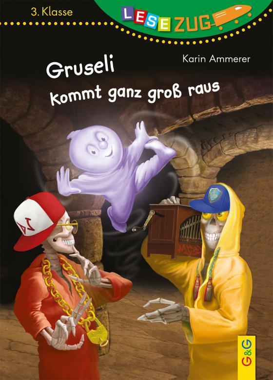 Cover-Bild Lesezug/3. Klasse: Gruseli kommt ganz groß raus