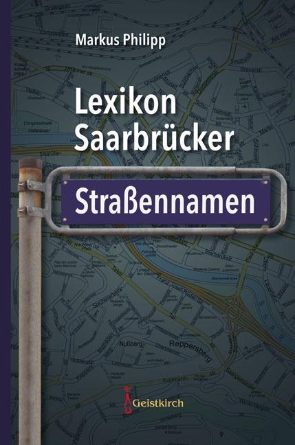 Cover-Bild Lexikon Saarbrücker Straßennamen