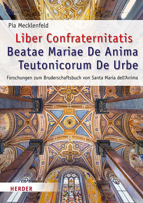 Cover-Bild Liber Confraternitatis Beatae Mariae De Anima Teutonicorum De Urbe