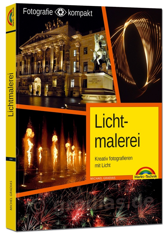 Cover-Bild Lichtmalerei - Kreativ fotografieren mit Licht - Die Fotografie