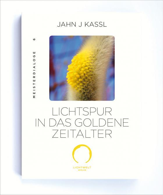 Cover-Bild LICHTSPUR IN DAS GOLDENE ZEITALTER