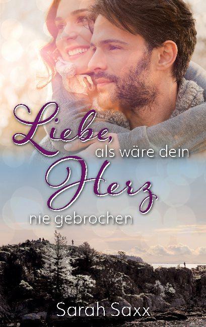 Cover-Bild Liebe, als wäre dein Herz nie gebrochen