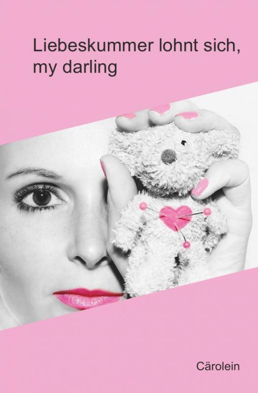 Cover-Bild Liebeskummer lohnt sich, my darling
