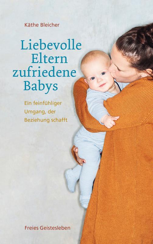Cover-Bild Liebevolle Eltern - zufriedene Babys