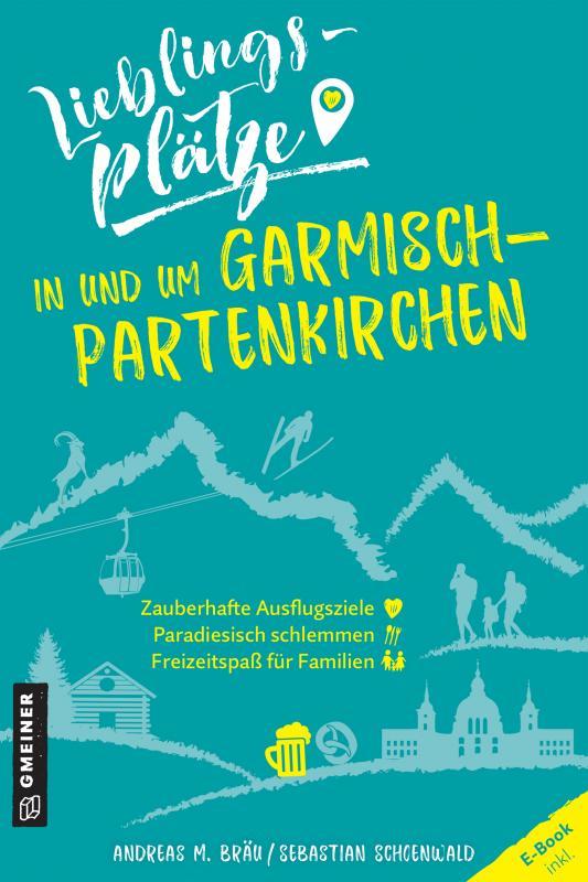 Cover-Bild Lieblingsplätze in und um Garmisch-Partenkirchen
