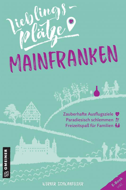Cover-Bild Lieblingsplätze Mainfranken