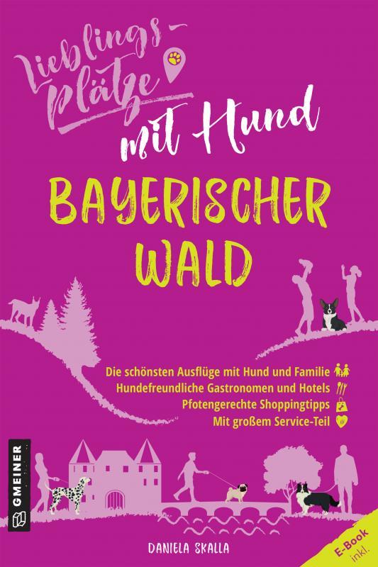 Cover-Bild Lieblingsplätze mit Hund Bayerischer Wald