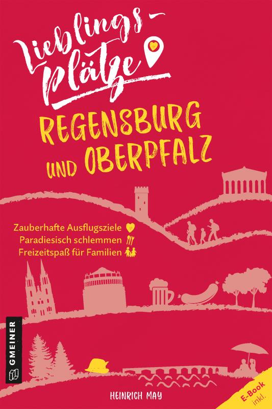 Cover-Bild Lieblingsplätze Regensburg und Oberpfalz